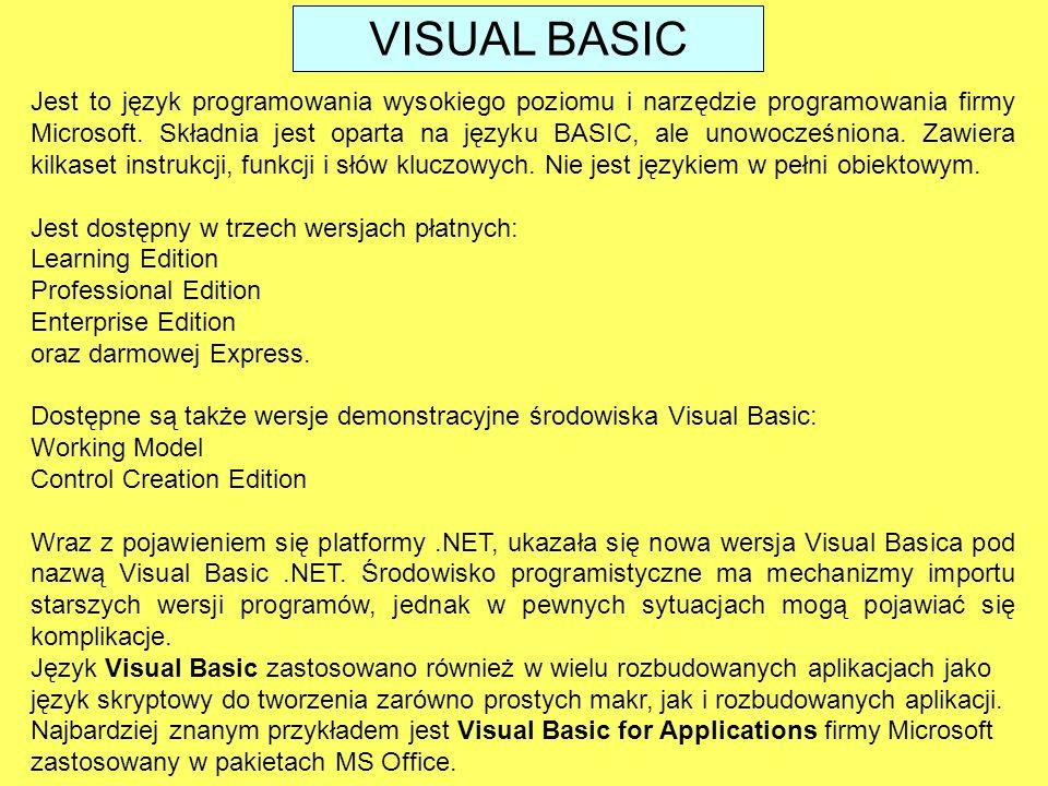 Jest to język programowania wysokiego poziomu i narzędzie programowania firmy Microsoft. Składnia jest oparta na języku BASIC, ale unowocześniona. Zaw
