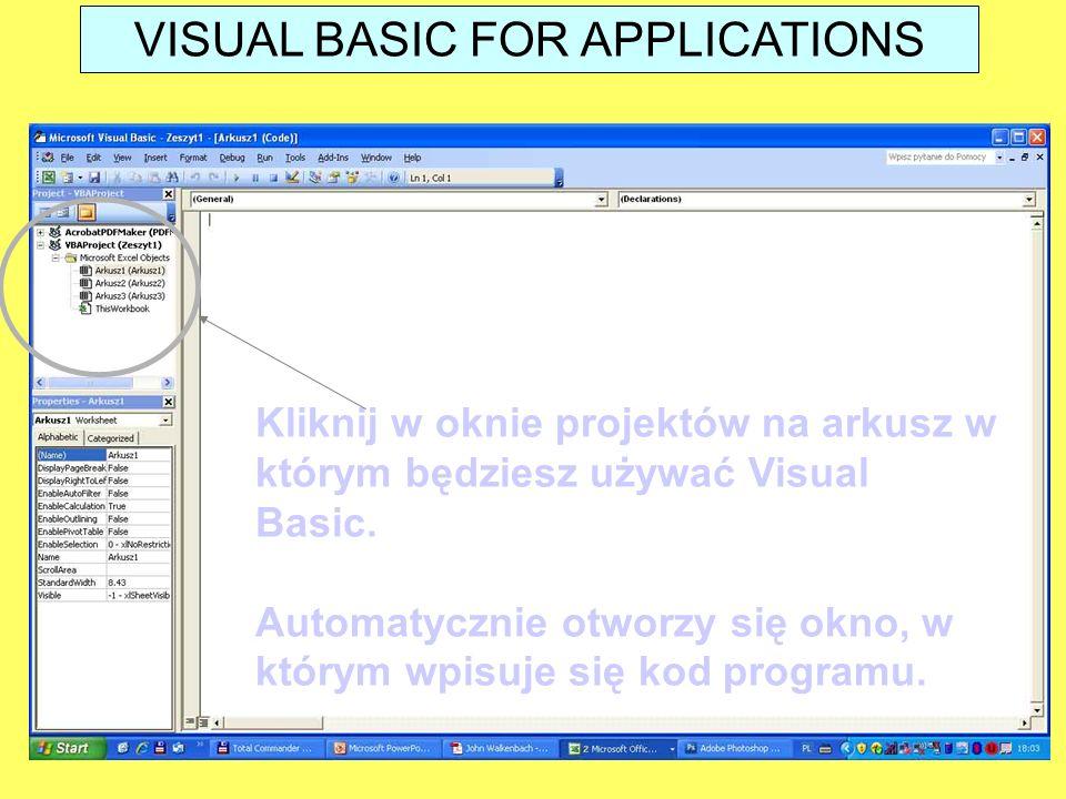 Kliknij w oknie projektów na arkusz w którym będziesz używać Visual Basic. Automatycznie otworzy się okno, w którym wpisuje się kod programu. VISUAL B