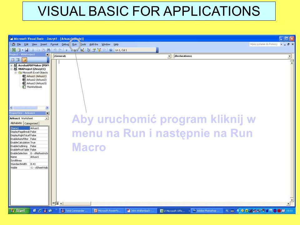 Aby uruchomić program kliknij w menu na Run i następnie na Run Macro VISUAL BASIC FOR APPLICATIONS