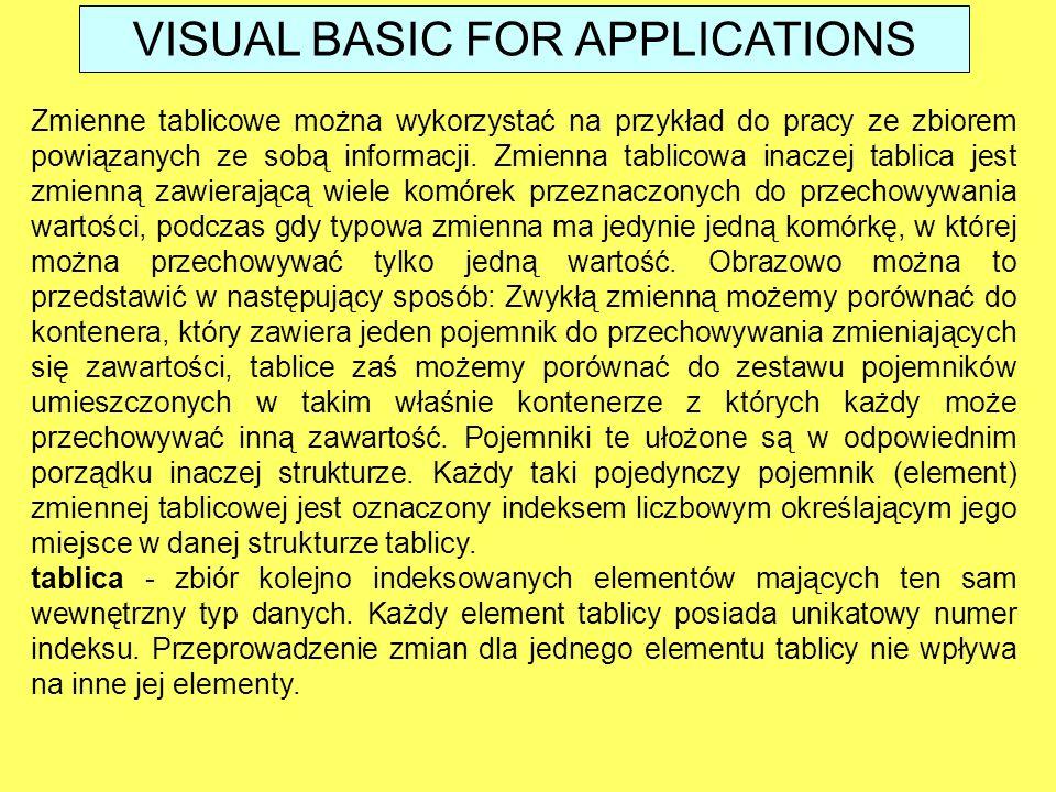 Zmienne tablicowe można wykorzystać na przykład do pracy ze zbiorem powiązanych ze sobą informacji. Zmienna tablicowa inaczej tablica jest zmienną zaw