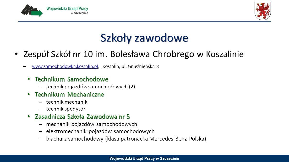 Wojewódzki Urząd Pracy w Szczecinie Zespół Szkół nr 10 im. Bolesława Chrobrego w Koszalinie – www.samochodowka.koszalin.pl; Koszalin, ul. Gnieźnieńska