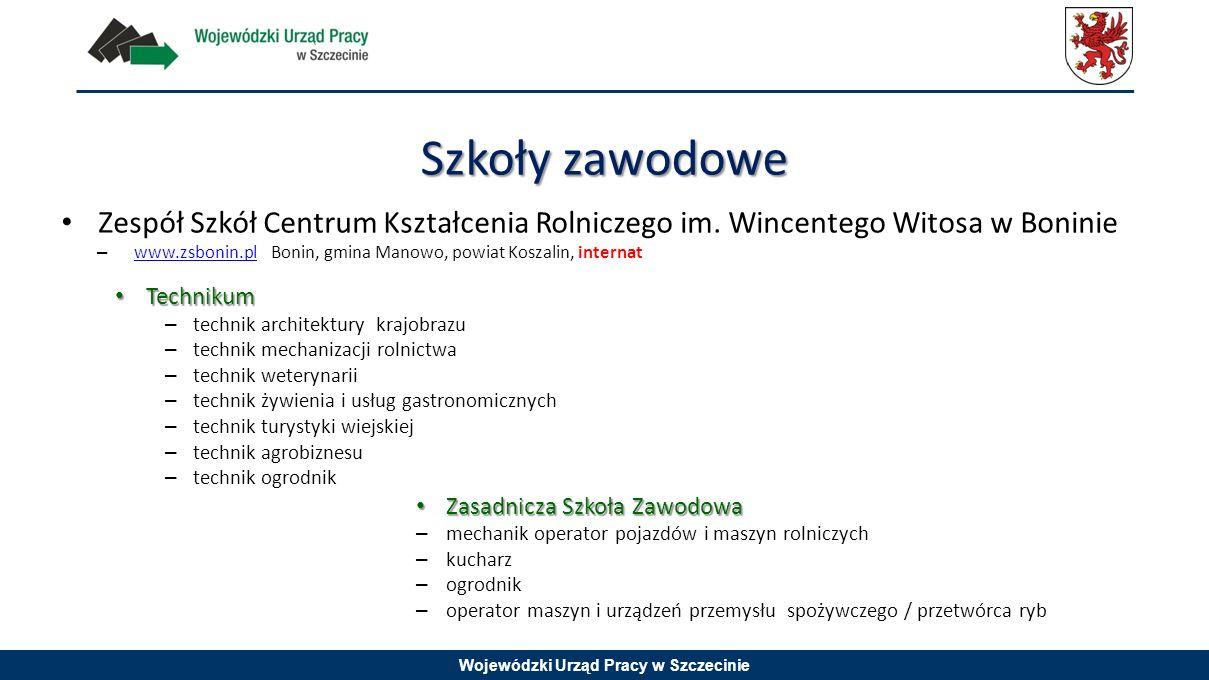 Wojewódzki Urząd Pracy w Szczecinie Zespół Szkół Centrum Kształcenia Rolniczego im. Wincentego Witosa w Boninie – www.zsbonin.pl Bonin, gmina Manowo,