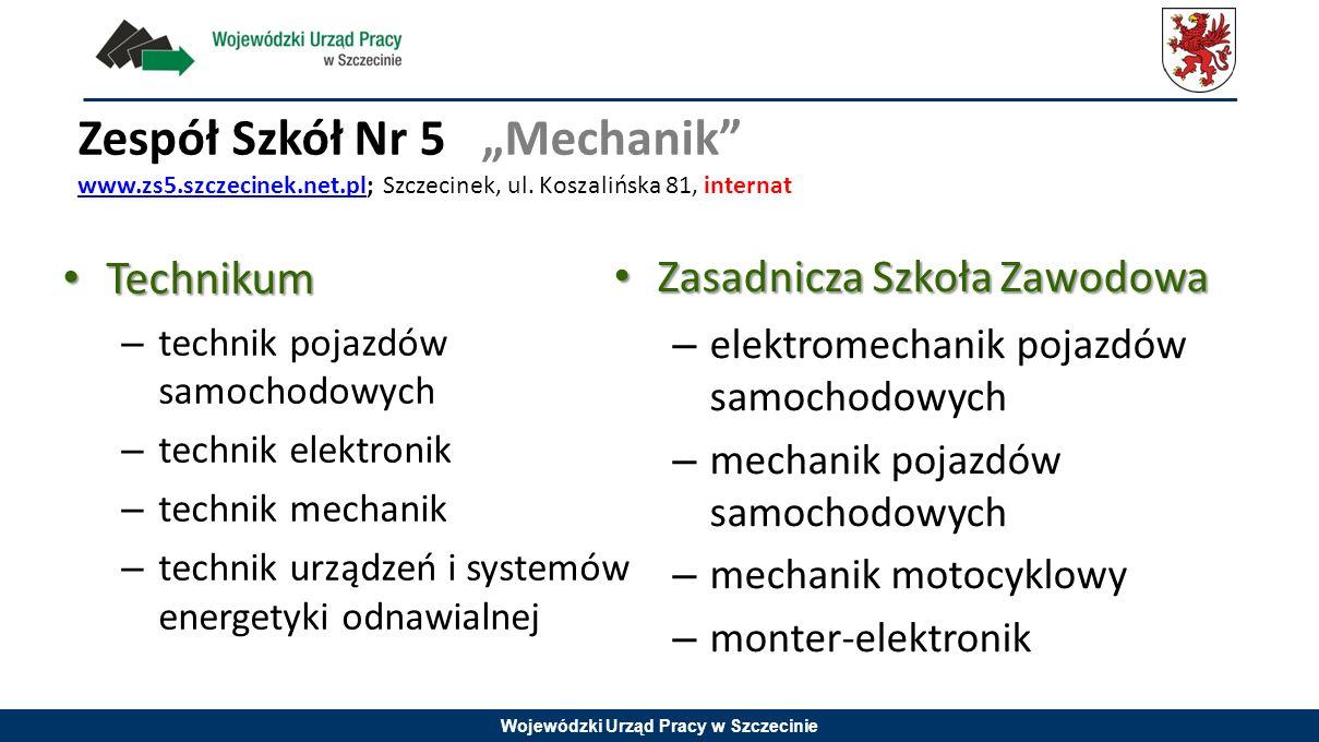 """Wojewódzki Urząd Pracy w Szczecinie Zespół Szkół Nr 5 """"Mechanik"""" www.zs5.szczecinek.net.pl; Szczecinek, ul. Koszalińska 81, internat www.zs5.szczecine"""