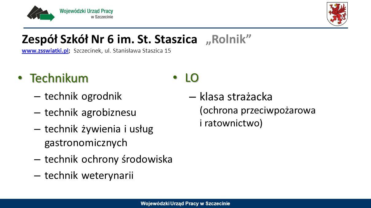 """Wojewódzki Urząd Pracy w Szczecinie Zespół Szkół Nr 6 im. St. Staszica """"Rolnik"""" www.zsswiatki.pl; Szczecinek, ul. Stanisława Staszica 15 www.zsswiatki"""