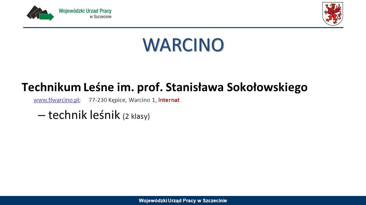 Wojewódzki Urząd Pracy w Szczecinie WARCINO Technikum Leśne im. prof. Stanisława Sokołowskiego www.tlwarcino.plwww.tlwarcino.pl; 77-230 Kępice, Warcin