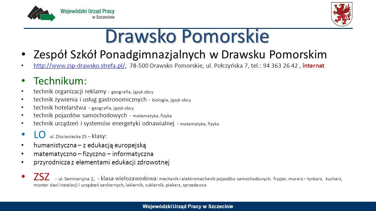 Wojewódzki Urząd Pracy w Szczecinie Drawsko Pomorskie Zespół Szkół Ponadgimnazjalnych w Drawsku Pomorskim http://www.zsp-drawsko.strefa.pl/, 78-500 Dr