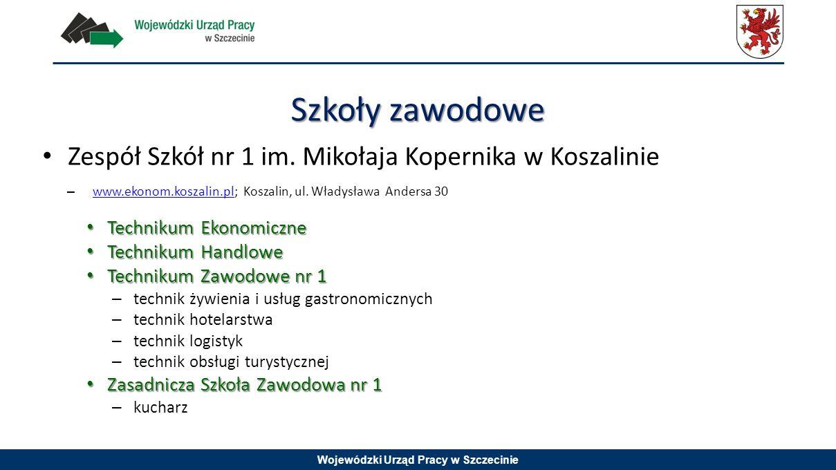 Wojewódzki Urząd Pracy w Szczecinie Zespół Szkół nr 1 im. Mikołaja Kopernika w Koszalinie – www.ekonom.koszalin.pl; Koszalin, ul. Władysława Andersa 3