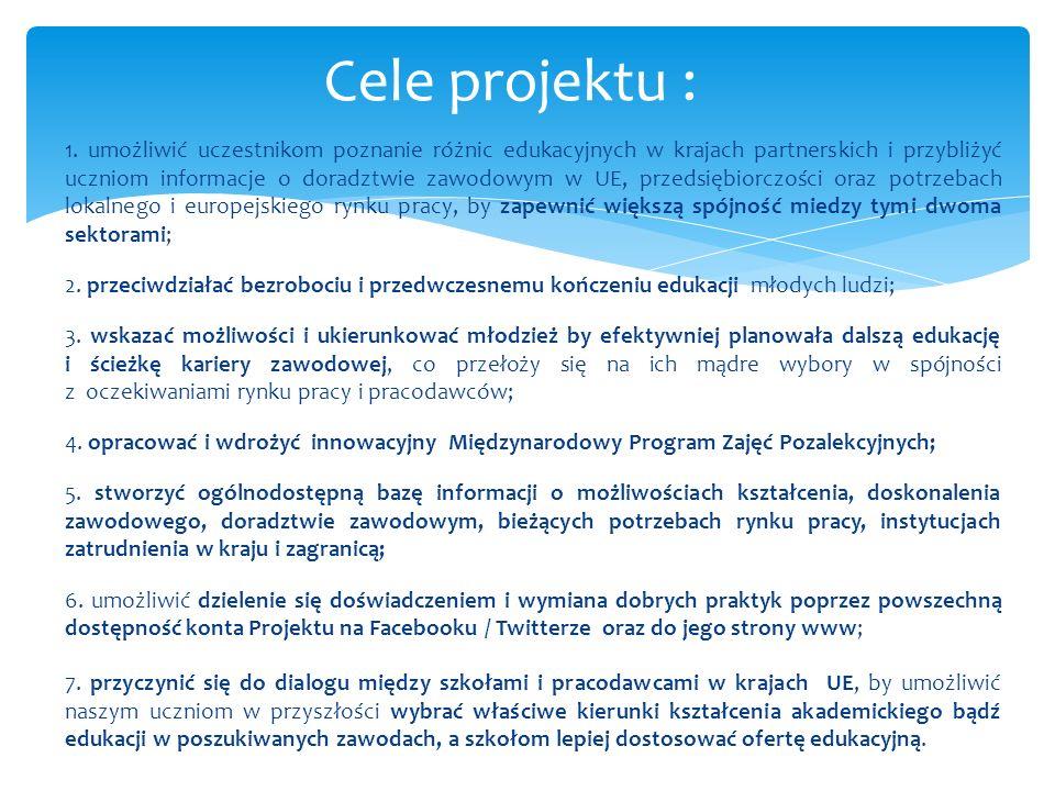1. umożliwić uczestnikom poznanie różnic edukacyjnych w krajach partnerskich i przybliżyć uczniom informacje o doradztwie zawodowym w UE, przedsiębior