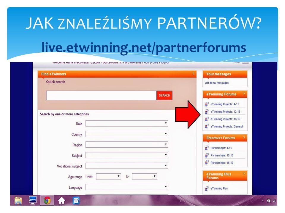 live.etwinning.net/partnerforums JAK ZNALEŹLIŚMY PARTNERÓW?