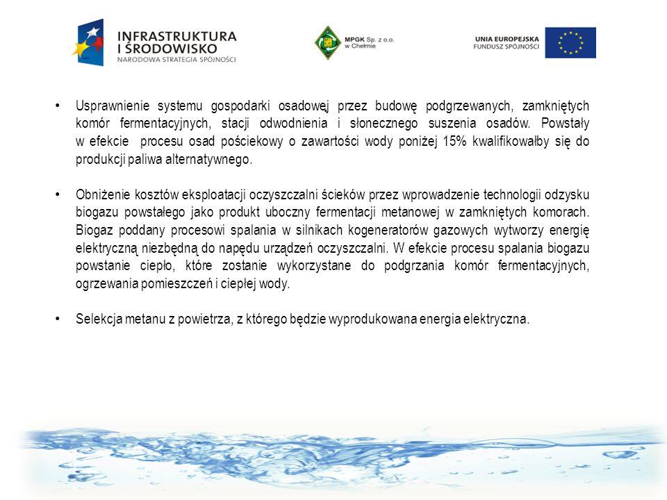 . Usprawnienie systemu gospodarki osadowej przez budowę podgrzewanych, zamkniętych komór fermentacyjnych, stacji odwodnienia i słonecznego suszenia os