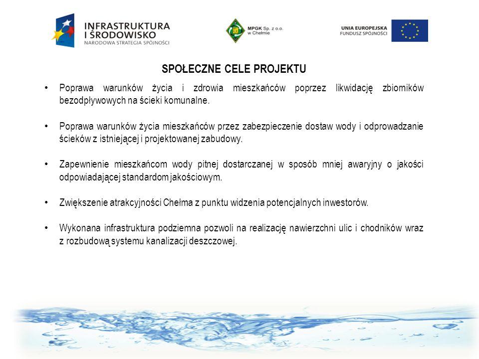 SPOŁECZNE CELE PROJEKTU Poprawa warunków życia i zdrowia mieszkańców poprzez likwidację zbiorników bezodpływowych na ścieki komunalne. Poprawa warunkó