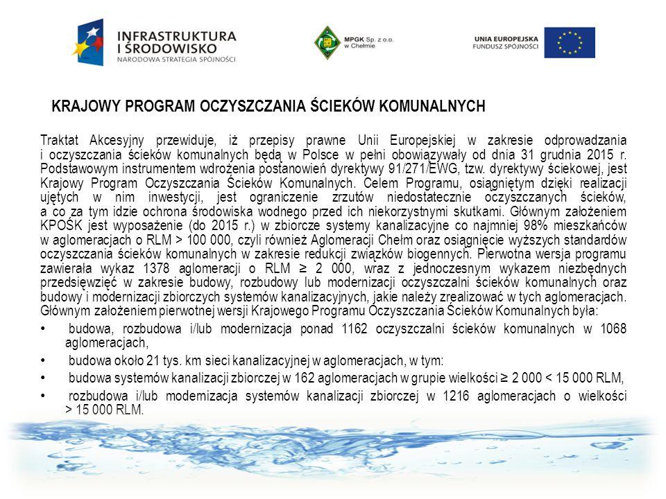 Traktat Akcesyjny przewiduje, iż przepisy prawne Unii Europejskiej w zakresie odprowadzania i oczyszczania ścieków komunalnych będą w Polsce w pełni o