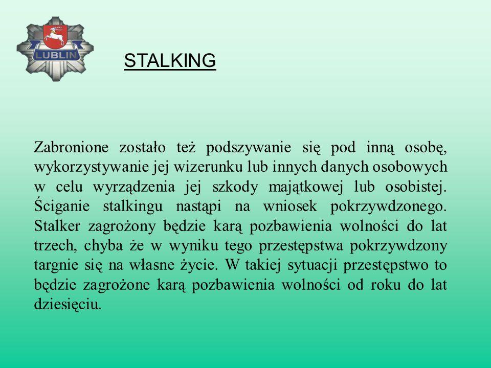 6 czerwca 2011 r. w polskim systemie prawnym pojawiło się nowe przestępstwo: tzw. stalking, definiowane jako uporczywe nękanie lub wzbudzanie uzasadni