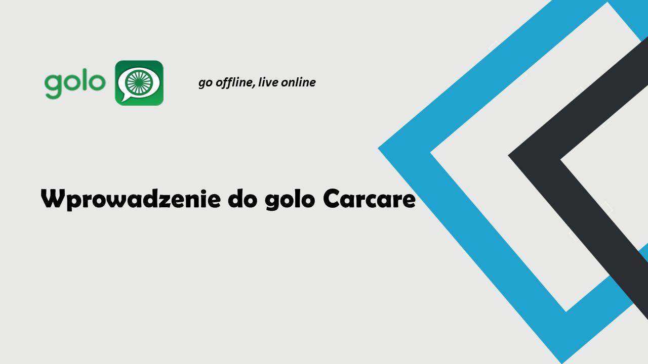 Wprowadzenie do golo Carcare go offline, live online