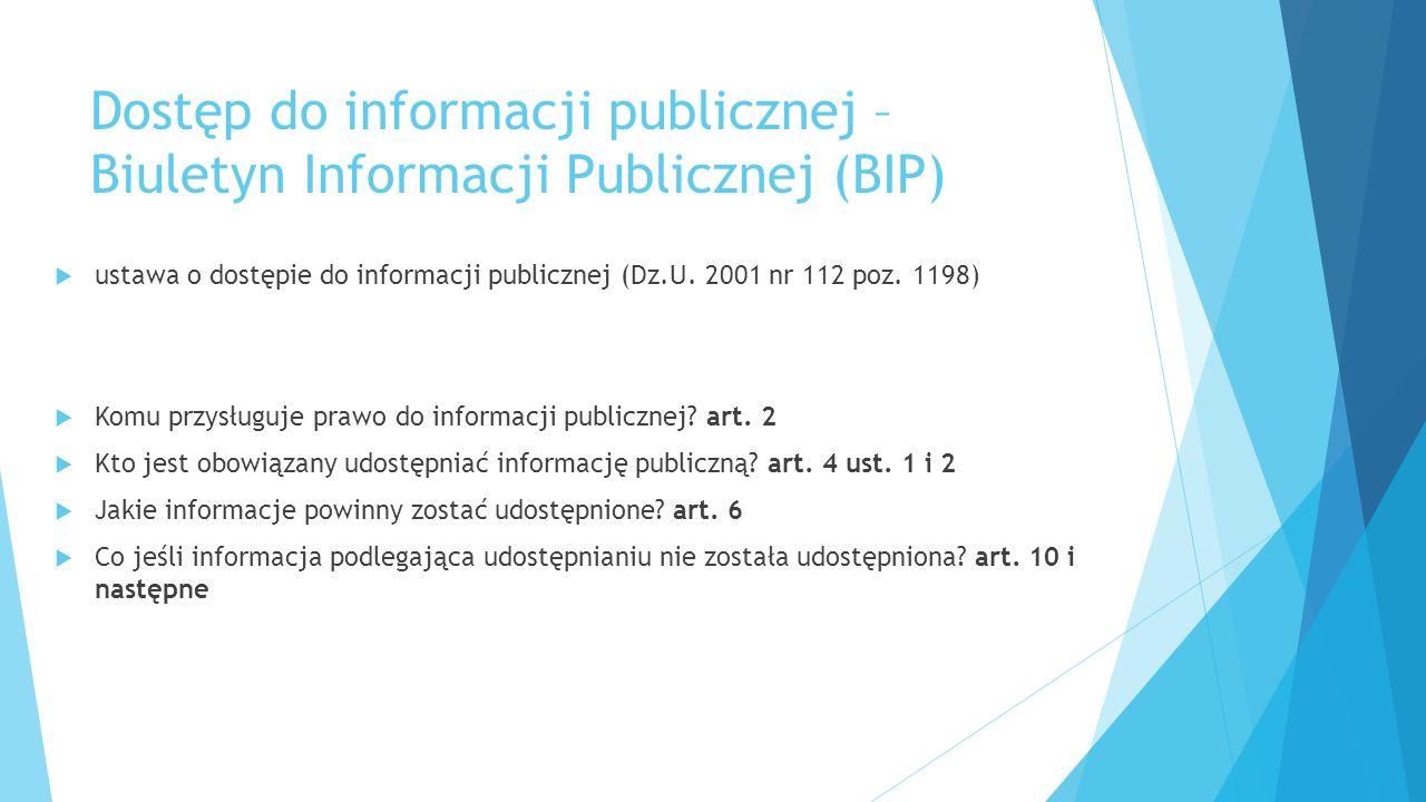 Dostęp do informacji publicznej – Biuletyn Informacji Publicznej (BIP)  ustawa o dostępie do informacji publicznej (Dz.U.