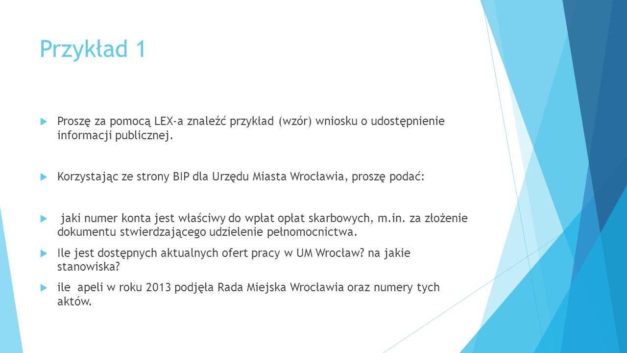 Przykład 1  Proszę za pomocą LEX-a znaleźć przykład (wzór) wniosku o udostępnienie informacji publicznej.
