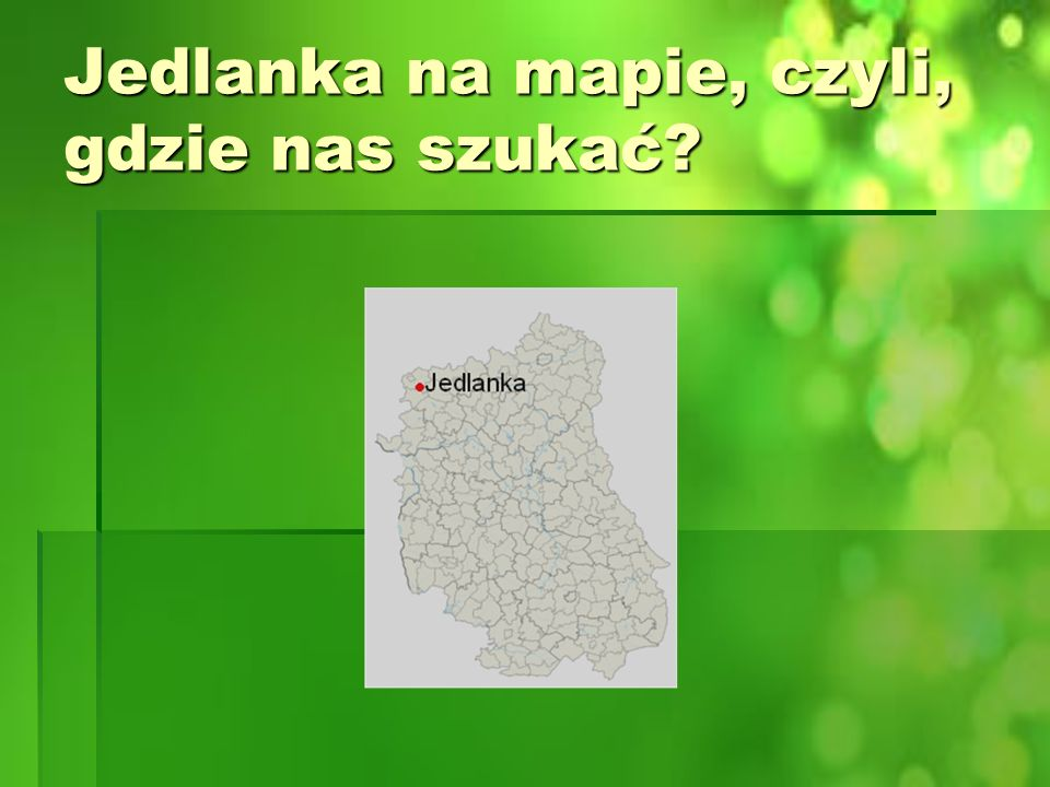 Jedlanka na mapie, czyli, gdzie nas szukać