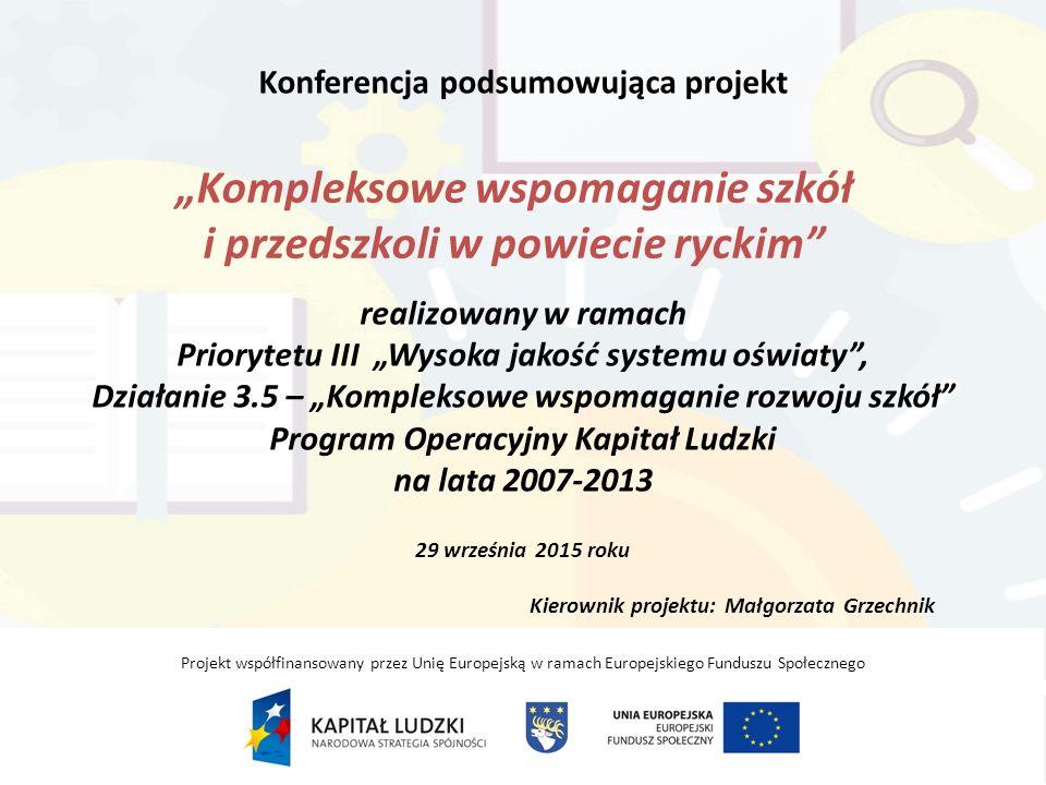 Trochę historii: Projektodawca: Powiat Rycki Złożenie wniosku o dofinansowanie: 13.11.2013 r.