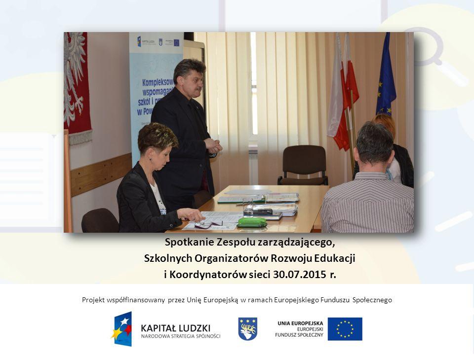 Spotkanie Zespołu zarządzającego, Szkolnych Organizatorów Rozwoju Edukacji i Koordynatorów sieci 30.07.2015 r.