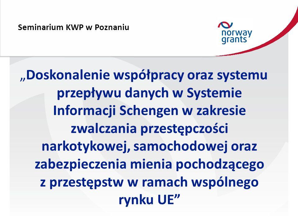 """Seminarium KWP w Poznaniu """"Doskonalenie współpracy oraz systemu przepływu danych w Systemie Informacji Schengen w zakresie zwalczania przestępczości narkotykowej, samochodowej oraz zabezpieczenia mienia pochodzącego z przestępstw w ramach wspólnego rynku UE"""