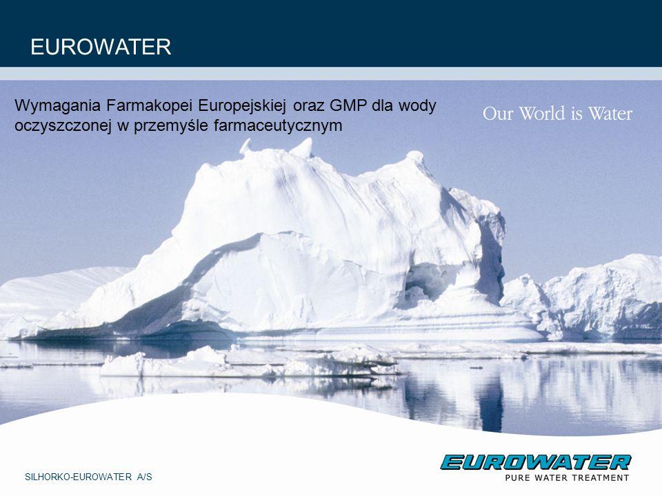 SILHORKO-EUROWATER A/S EUROWATER Wymagania Farmakopei Europejskiej oraz GMP dla wody oczyszczonej w przemyśle farmaceutycznym