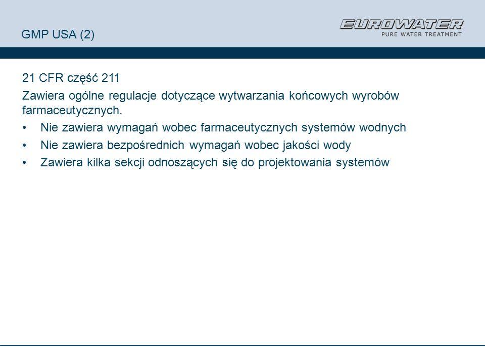 GMP USA (2) 21 CFR część 211 Zawiera ogólne regulacje dotyczące wytwarzania końcowych wyrobów farmaceutycznych.