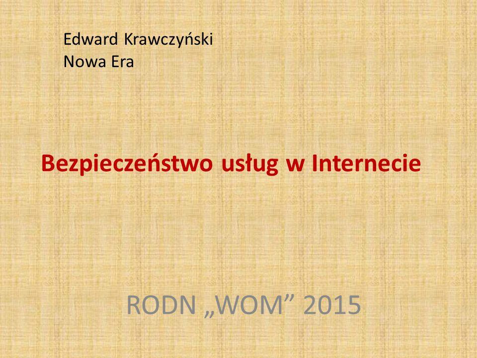 """Bezpieczeństwo usług w Internecie RODN """"WOM"""" 2015 Edward Krawczyński Nowa Era"""