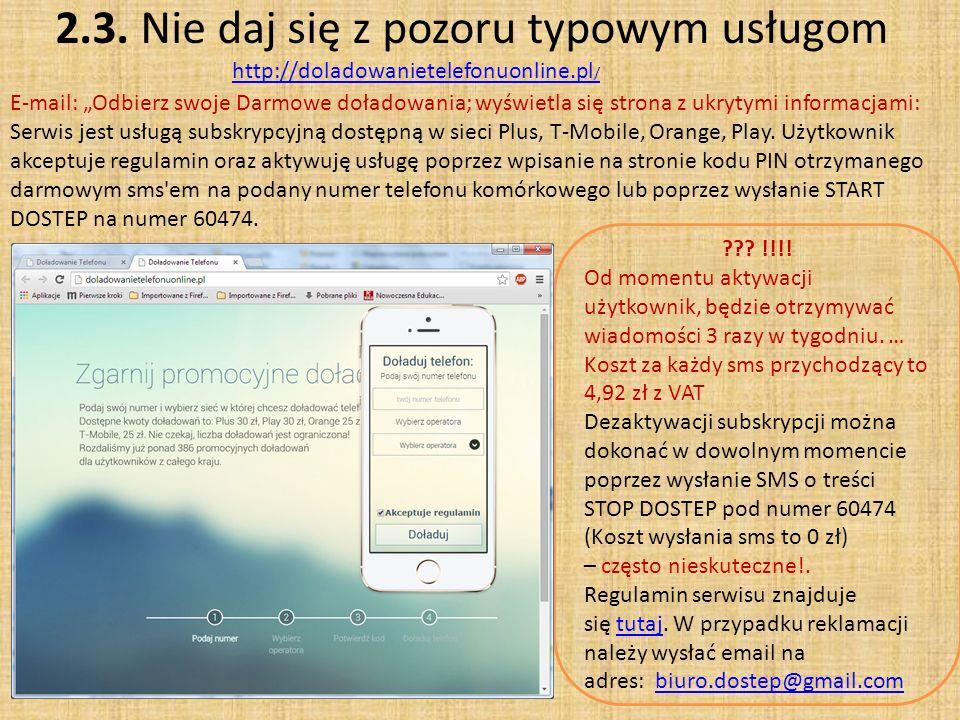 2.3. Nie daj się z pozoru typowym usługom http://doladowanietelefonuonline.pl / http://doladowanietelefonuonline.pl / ??? !!!! Od momentu aktywacji uż