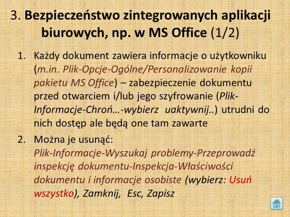 3. Bezpieczeństwo zintegrowanych aplikacji biurowych, np. w MS Office (1/2) 1.Każdy dokument zawiera informacje o użytkowniku (m.in. Plik-Opcje-Ogólne