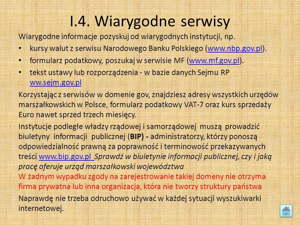 I.4. Wiarygodne serwisy Wiarygodne informacje pozyskuj od wiarygodnych instytucji, np. kursy walut z serwisu Narodowego Banku Polskiego (www.nbp.gov.p