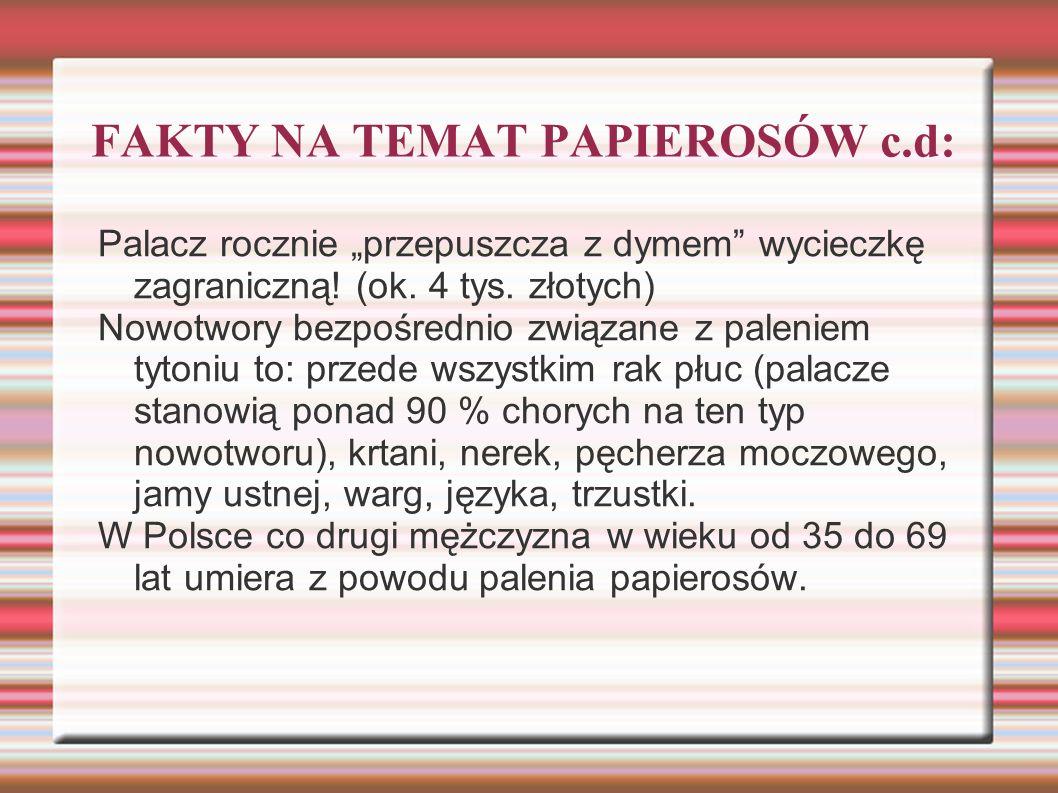 """FAKTY NA TEMAT PAPIEROSÓW c.d: Palacz rocznie """"przepuszcza z dymem wycieczkę zagraniczną."""