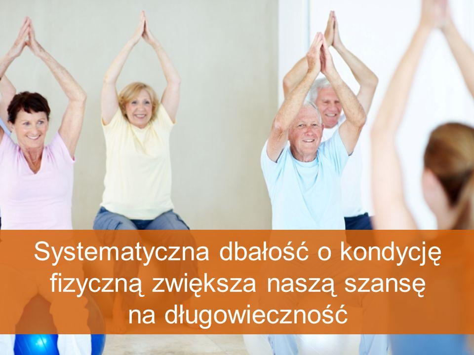 Systematyczna dbałość o kondycję fizyczną zwiększa naszą szansę na długowieczność