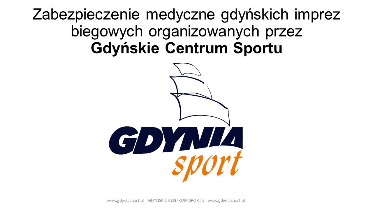 Zabezpieczenie medyczne gdyńskich imprez biegowych organizowanych przez Gdyńskie Centrum Sportu www.gdyniasport.pl - GDYŃSKIE CENTRUM SPORTU - www.gdyniasport.pl