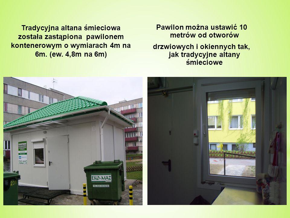Tradycyjna altana śmieciowa została zastąpiona pawilonem kontenerowym o wymiarach 4m na 6m. (ew. 4,8m na 6m) Pawilon można ustawić 10 metrów od otworó