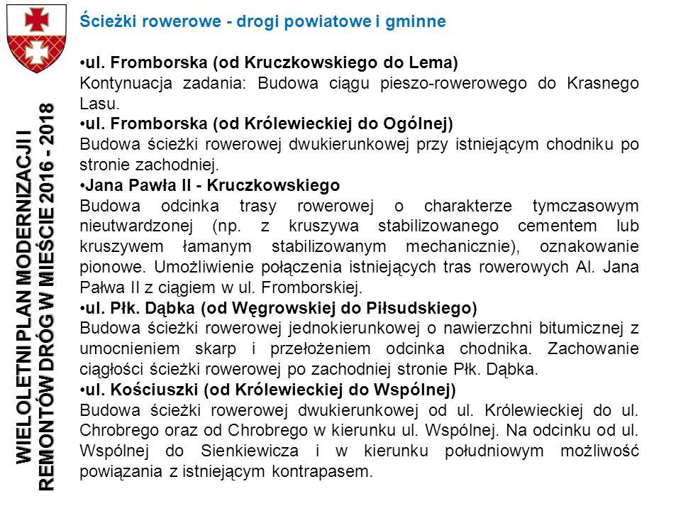 Ścieżki rowerowe - drogi powiatowe i gminne ul. Fromborska (od Kruczkowskiego do Lema) Kontynuacja zadania: Budowa ciągu pieszo-rowerowego do Krasnego