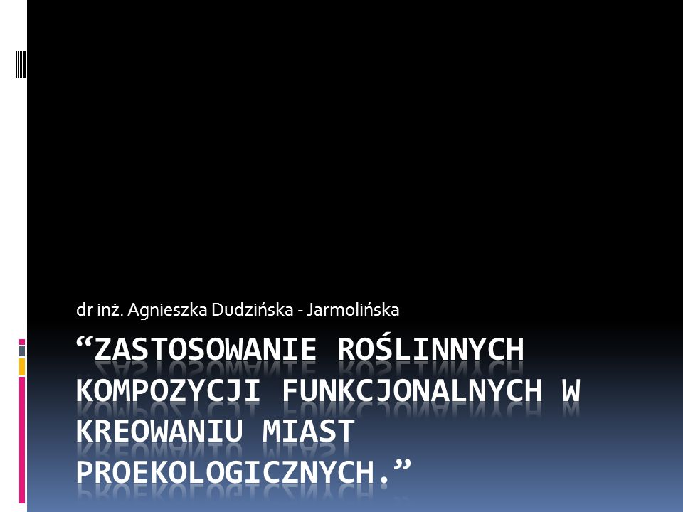 dr inż. Agnieszka Dudzińska - Jarmolińska