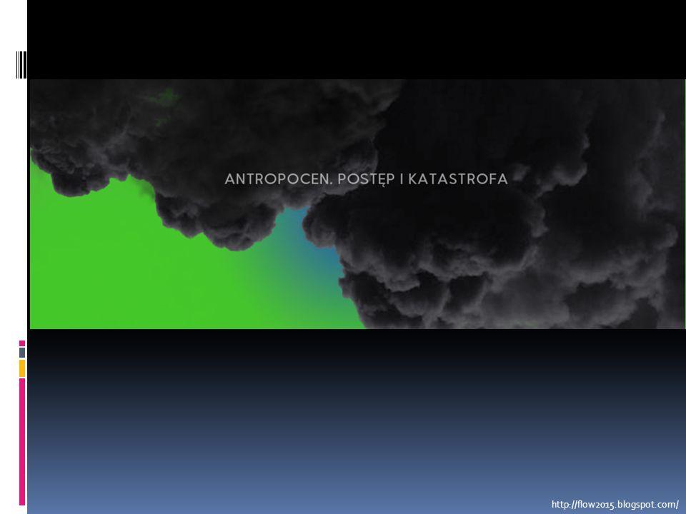  Antropocen. http://flow2015.blogspot.com/