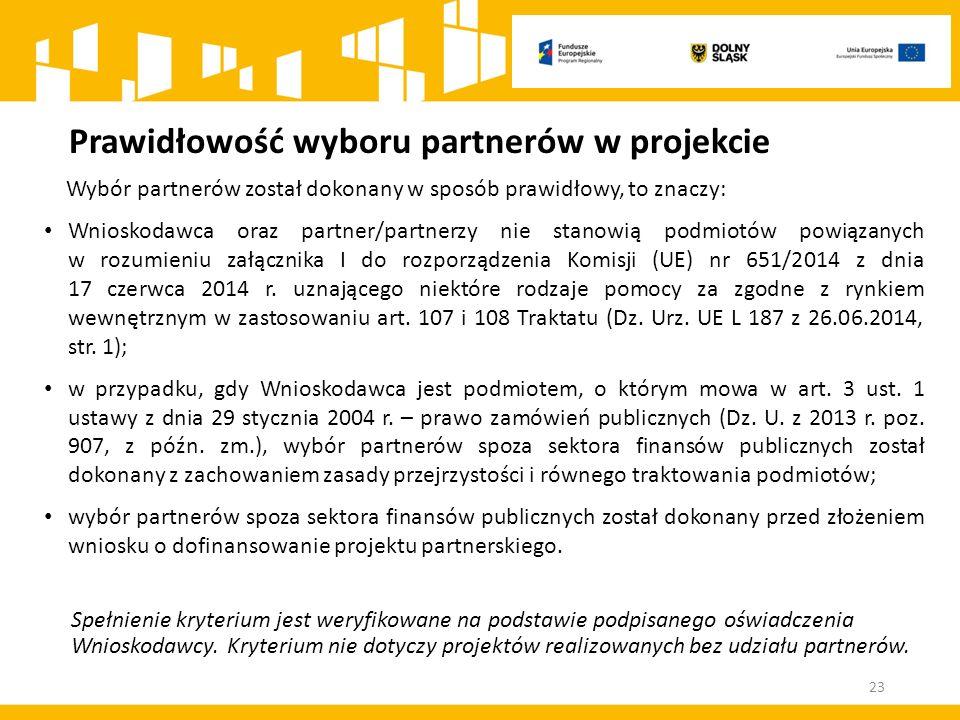Prawidłowość wyboru partnerów w projekcie Wybór partnerów został dokonany w sposób prawidłowy, to znaczy: Wnioskodawca oraz partner/partnerzy nie stan