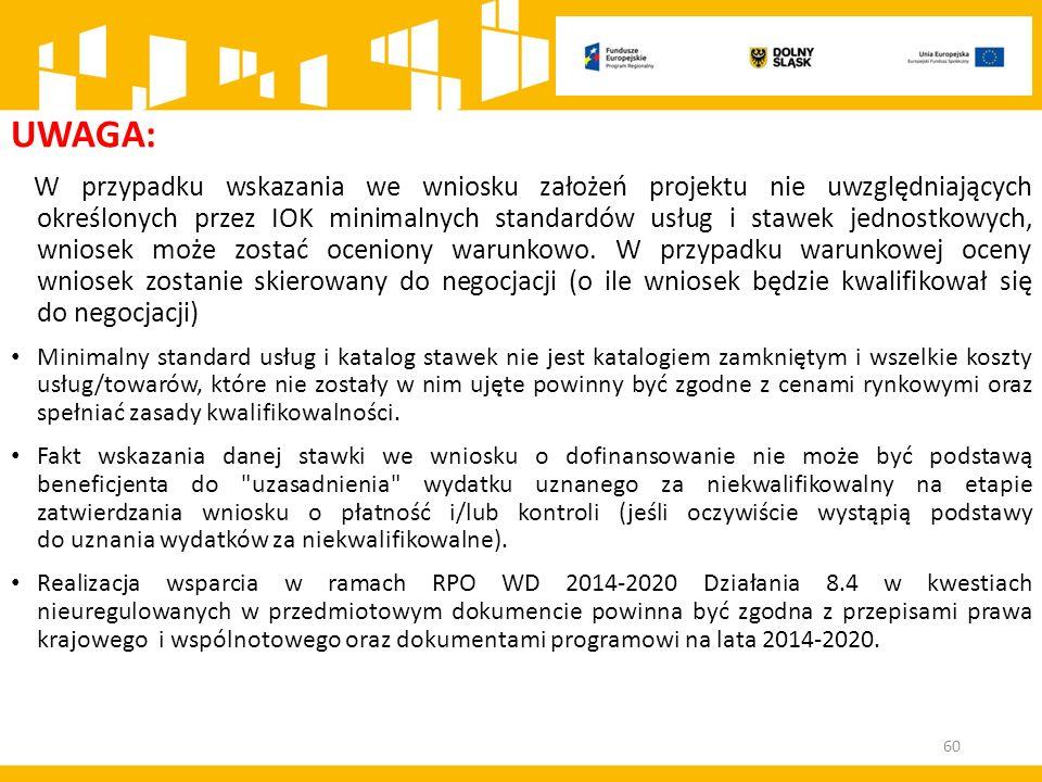 UWAGA: W przypadku wskazania we wniosku założeń projektu nie uwzględniających określonych przez IOK minimalnych standardów usług i stawek jednostkowyc