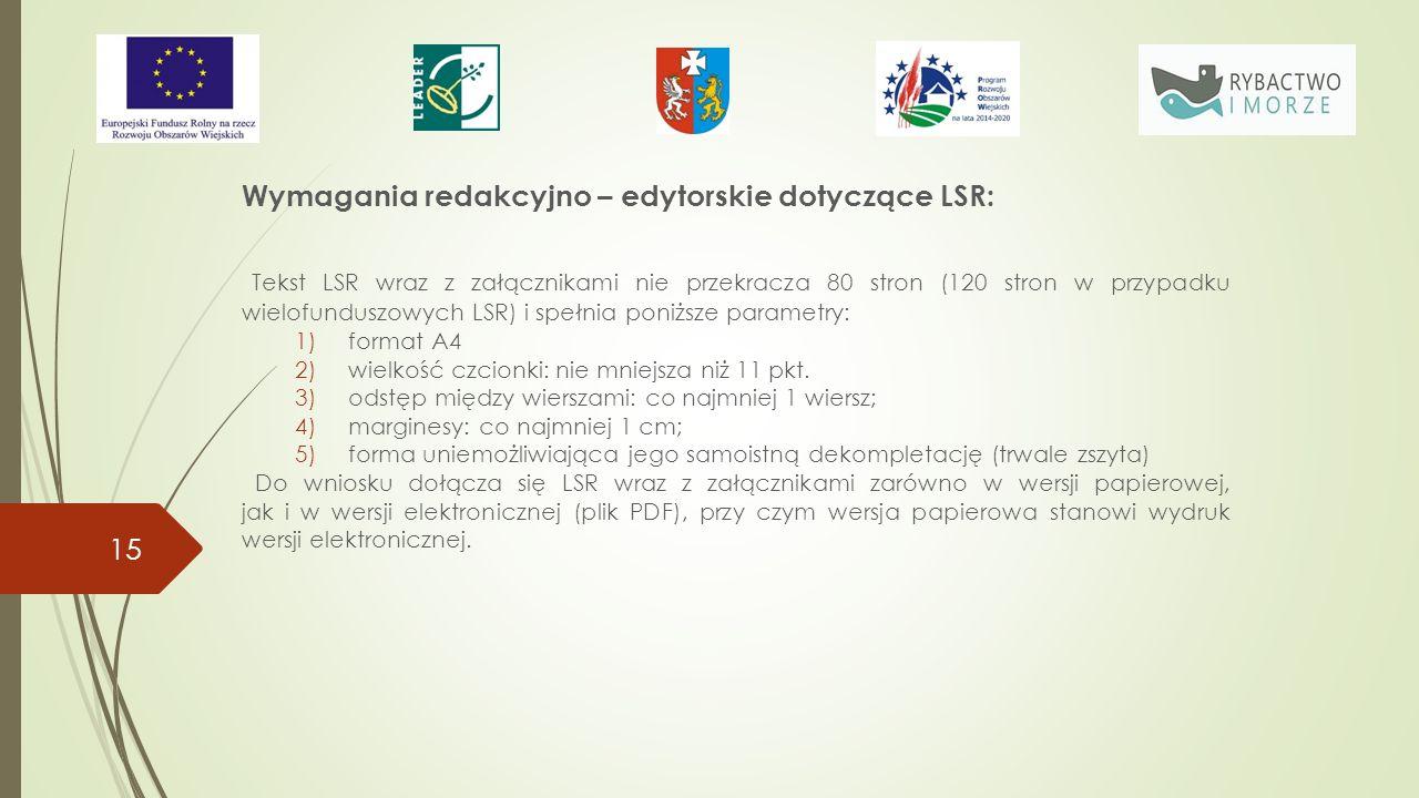 Wymagania redakcyjno – edytorskie dotyczące LSR: Tekst LSR wraz z załącznikami nie przekracza 80 stron (120 stron w przypadku wielofunduszowych LSR) i spełnia poniższe parametry: 1)format A4 2)wielkość czcionki: nie mniejsza niż 11 pkt.