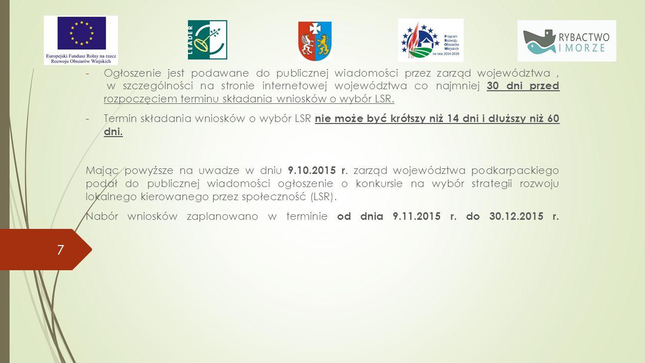 -Ogłoszenie jest podawane do publicznej wiadomości przez zarząd województwa, w szczególności na stronie internetowej województwa co najmniej 30 dni przed rozpoczęciem terminu składania wniosków o wybór LSR.