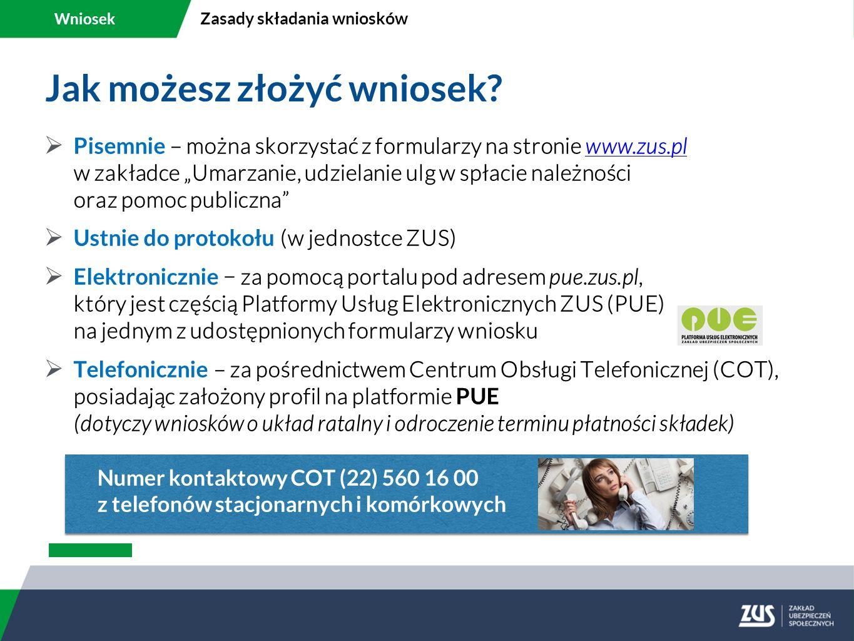"""Jak możesz złożyć wniosek?  Pisemnie – można skorzystać z formularzy na stronie www.zus.pl w zakładce """"Umarzanie, udzielanie ulg w spłacie należności"""