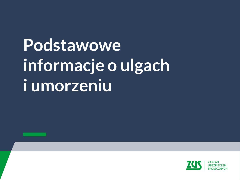 ZUS może udzielić pomocy w spłacie należności poprzez: Ulgi Podstawowe informacje I II III Rozłożenie należności na raty Odroczenie terminu płatności składki