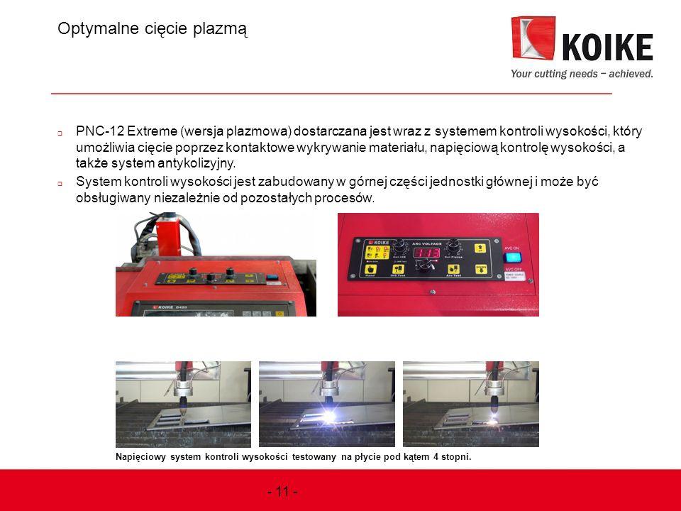 Optymalne cięcie plazmą  PNC-12 Extreme (wersja plazmowa) dostarczana jest wraz z systemem kontroli wysokości, który umożliwia cięcie poprzez kontakt