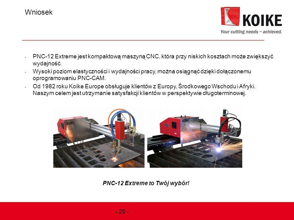 Wniosek  PNC-12 Extreme jest kompaktową maszyną CNC, która przy niskich kosztach może zwiększyć wydajność.  Wysoki poziom elastyczności i wydajności
