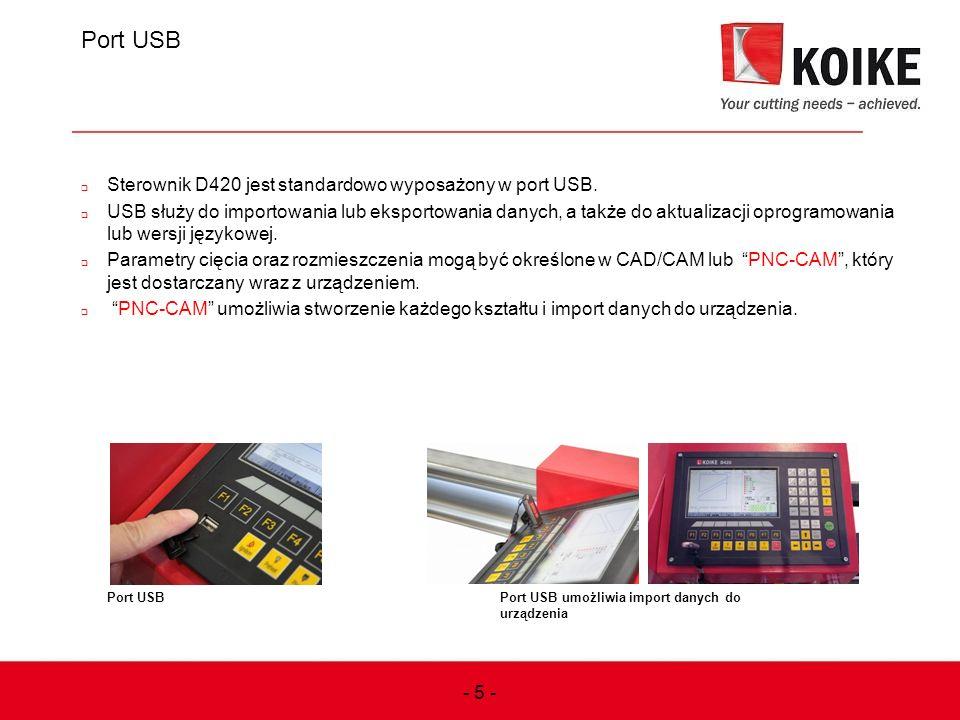 Port USB  Sterownik D420 jest standardowo wyposażony w port USB.  USB służy do importowania lub eksportowania danych, a także do aktualizacji oprogr
