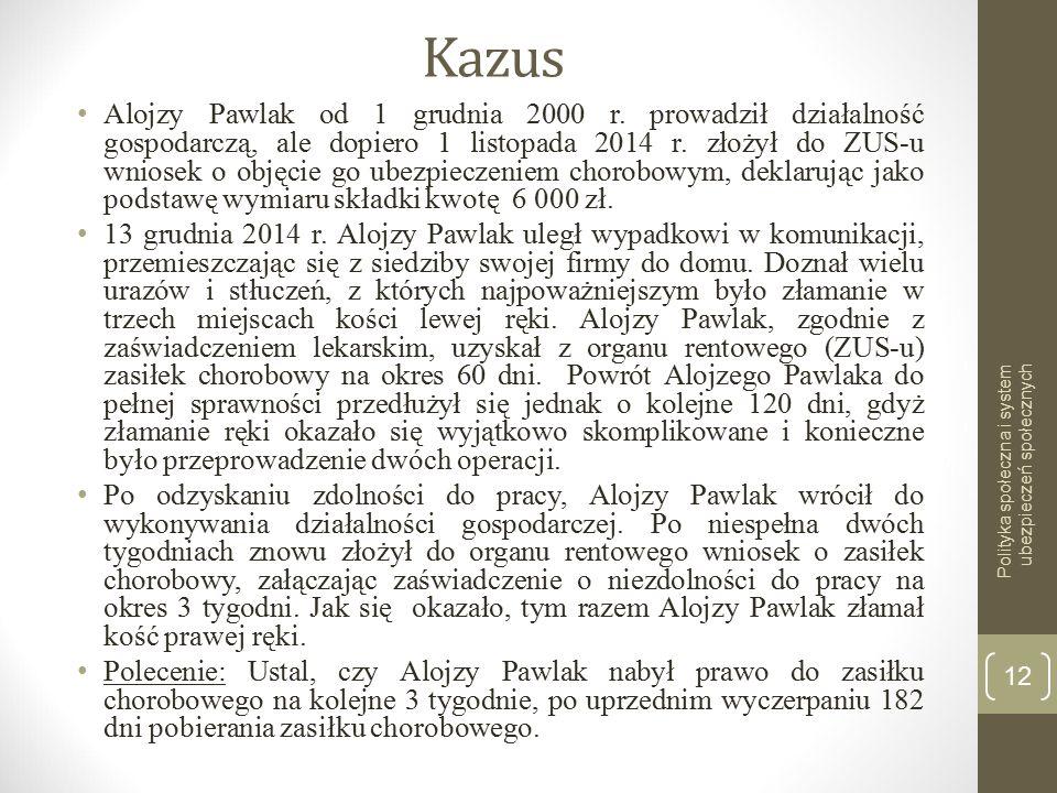 Kazus Alojzy Pawlak od 1 grudnia 2000 r.