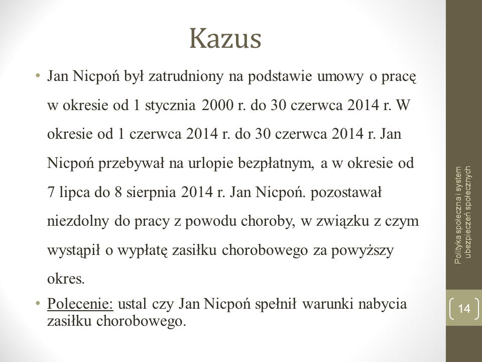 Kazus Jan Nicpoń był zatrudniony na podstawie umowy o pracę w okresie od 1 stycznia 2000 r. do 30 czerwca 2014 r. W okresie od 1 czerwca 2014 r. do 30