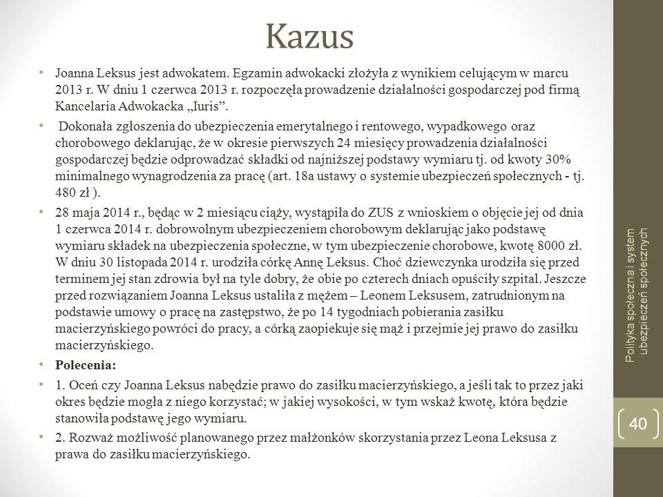 Kazus Joanna Leksus jest adwokatem. Egzamin adwokacki złożyła z wynikiem celującym w marcu 2013 r. W dniu 1 czerwca 2013 r. rozpoczęła prowadzenie dzi