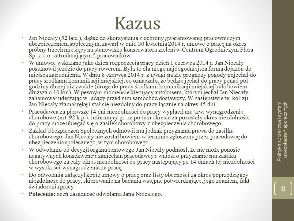 Kazus Jan Niecały (52 lata ), dążąc do skorzystania z ochrony gwarantowanej pracowniczym ubezpieczeniem społecznym, zawarł w dniu 30 kwietnia 2014 r.